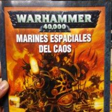 Juegos Antiguos: WARHAMMER 40000 MARINES ESPACIALES DEL CAOS - CODEX - AÑO 2007. Lote 189752535