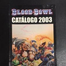 Juegos Antiguos: BLOOD BOWL, WARHAMMER, CATÁLOGO 2003.. Lote 191387822