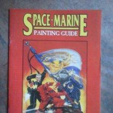 Juegos Antiguos: SPACE MARINE PAINTING GUIDE. CITADEL MINIATURES. EN INGLES. Lote 191396850