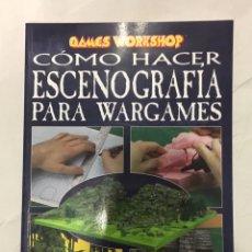 Juegos Antiguos: LIBRO, COMO HACER ESCENOGRAFÍA PARA WARGAMES, WARHAMMER. CITADEL, 40K.. Lote 191785080