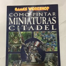 Juegos Antiguos: COMO PINTAR MINIATURAS CITADEL, WARHAMMER, WARHAMMER 40K.. Lote 191785513
