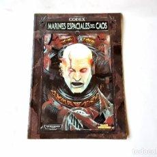 Juegos Antiguos: WARHAMMER 40 K CODEX MARINES ESPACIALES DEL CAOS AÑO 1999. Lote 195112213
