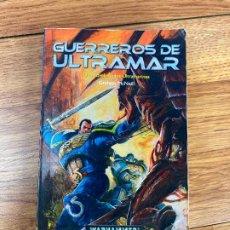 Juegos Antiguos: GUERREROS DE ULTRAMAR - UNA NOVELA DE LOS ULTRAMARINES - GRAHAM MCNEILL - WARHAMMER 40000 (AR). Lote 195457315