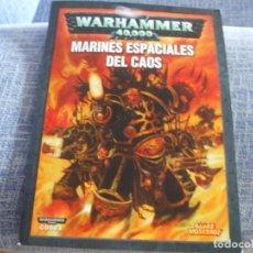 Juegos Antiguos: WARHAMMER 40K: CODEX MARINES ESPACIALES DEL CAOS ANTIGUA EDICION. Lote 217574075