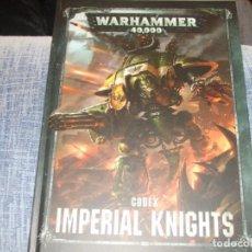 Juegos Antiguos: WARHAMMER 40K: CODEX IMPERIAL KNIGHTS OCTAVA EDICION. Lote 218244415