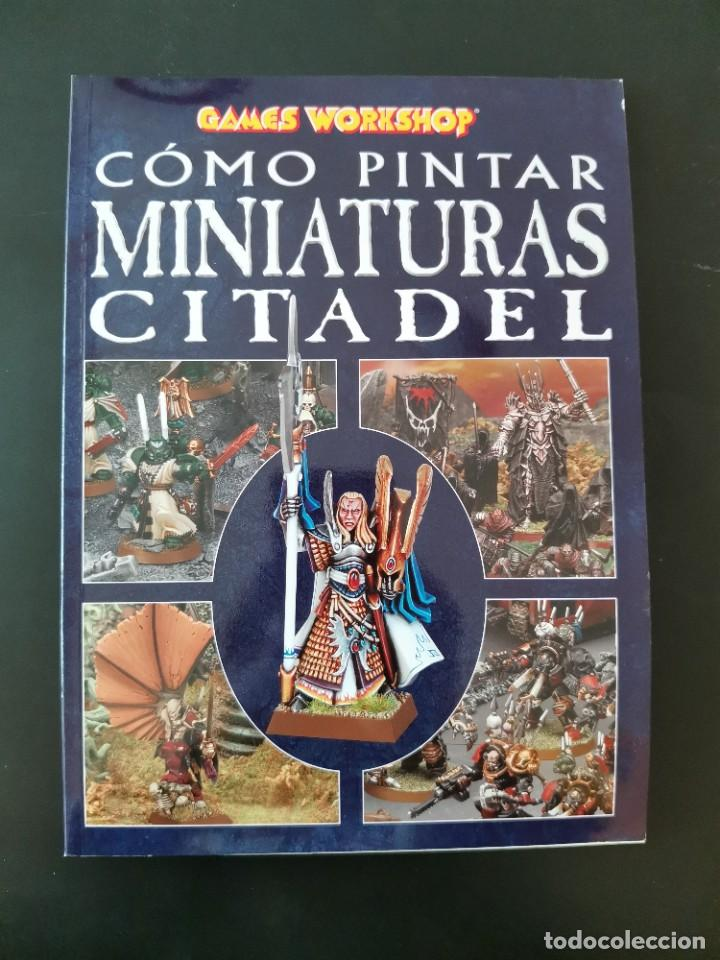 GUIA COMO PINTAR MINIATURAS CITADEL (Juguetes - Rol y Estrategia - Warhammer)