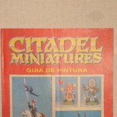 Jeux Anciens: GUÍA DE PINTURA CITADEL MINIATURES PUBLICIDAD, OLDHAMMER. Lote 227740100