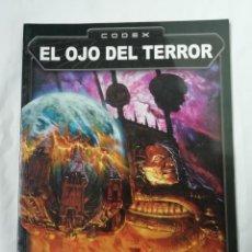 Juegos Antiguos: CODEX EL OJO DEL TERROR GAMES WORKSHOP WARHAMMER 4000 OLDHAMMER - NUEVO. Lote 236757175