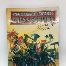 Juegos Antiguos: WARHAMMER ARMIES ORCS & GOBLINS GAMES WORKSHOP. Lote 254721565