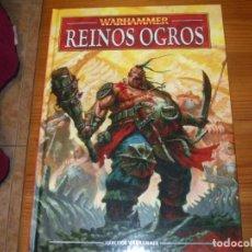 Juegos Antiguos: WARHAMMER FANTASY (OLDHAMMER): LIBRO DE EJERCITO REINOS OGROS CODEX. Lote 267281004