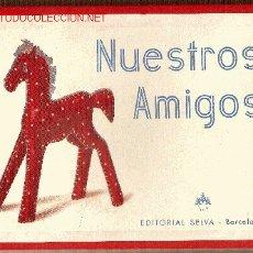 Juegos antiguos: NUESTROS AMIGOS. BARCELONA : ED. SELVA, [AÑOS 30]. Lote 27591986