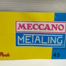 Juegos antiguos: MECCANO METALING 4/5 MANUAL DE INSTRUCCIONES - MECANO AÑO 1976. Lote 179052848