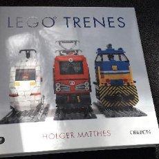 Juegos construcción - Lego: 11-00652 -ISBN- 978-84-415-4017-0 -LEGO TRENES - HOLGER MATTHES TAPA DURA -247 PAG. Lote 261999800