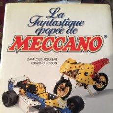 Juegos construcción - Meccano: LIBRO EN FRANCÉS LA EPOPÉE DE MECCANO. Lote 176071082