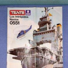 Juegos construcción - Tente: INSTRUCCIONES DE MONTAJE DE TENTE LOS INTREPIDOS NAVIOS REF: 0551 ORIGINAL. Lote 267320489