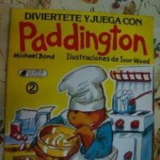 Juegos educativos: DIVIERTETE CON PADDINGTON - MICHAEL BOND/IVOR WOOD - PADINGTON - NUEVO A ESTRENAR -PLAZA JANES-Nº 2. Lote 41143469