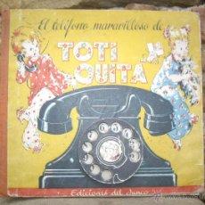Juegos educativos: EL TELÉFONO MARAVILLOSO DE TOQUI Y QUITA, CON DIAL MÓVIL, 1ª ED.1945 DEL JUNCO, ILUSTRA WEHIL. Lote 54638178