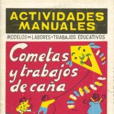 Juegos educativos: COMETAS Y TRABAJOS DE CAÑA. ACTIVIDADES MANUALES. EDITORIAL MIGUEL A. SALVATELLA. AÑOS 60. Lote 67345177