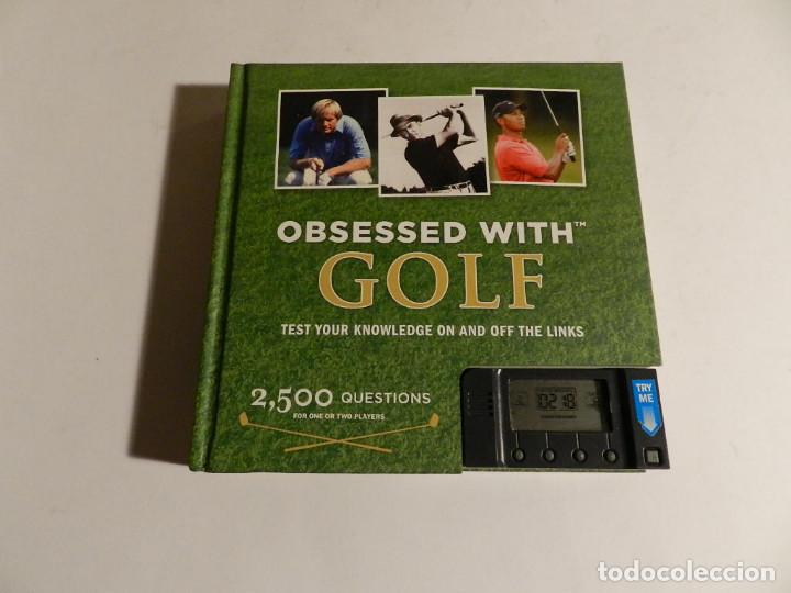 Juegos educativos: LIBRO JUEGO .- OBSESSED WITH GOLF: TEST YOUR KNOWLEDGE ON AND OFF THE LINKS HARDCOVER – MAY 21, 2008 - Foto 2 - 76692115