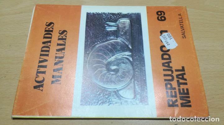 REPUJANDO MANUAL - REPUJADO - 69 -SALTAVELLA - ESCUELA - MANUALIDADES (Juguetes - Juegos - Educativos)