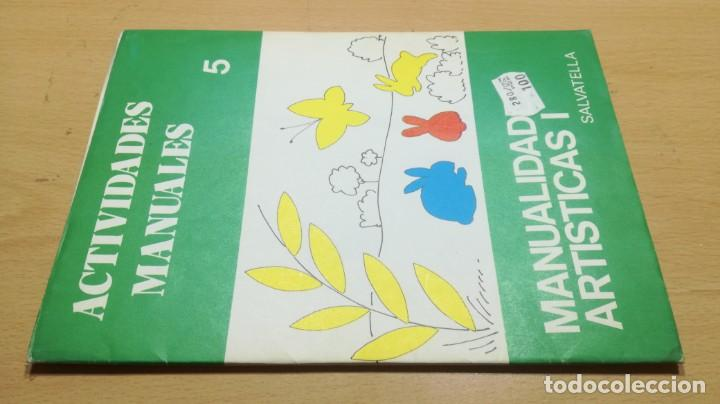 MANUALIDADES ARTISTICAS I - ACTIVIDADES MANUALES 5 -SALTAVELLA - ESCUELA - MANUALIDADES (Juguetes - Juegos - Educativos)