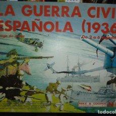 Juegos de mesa: LA GUERRA CIVIL ESPAÑOLA 1936.MADE IN SPAIN BY NIKE & COOPER 1984.. Lote 98888175