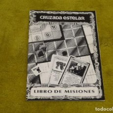 Juegos de mesa: CRUZADA ESTELAR LIBRO DE MISIONES. Lote 122916727