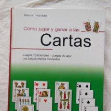 Juegos de mesa: COMO JUGAR Y GANAR A LAS CARTAS. 2002 MANUEL HURTADO. Lote 294373543