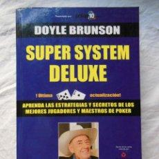Juegos de mesa: SUPER SYSTEM DELUXE LA BIBLIA DEL POKER. 2011 DOYLE BRUNSON. Lote 295987103