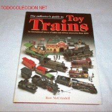 Juguetes antiguos: LIBRO THE COLLECTOR'S GUIDE TO TOY TRAINS DE RON MCCRINDELL. Lote 26666410