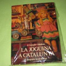 Juguetes antiguos: LA JOGUINA A CATALUNYA- EDICIONS 62 (JUGUETES RICO , PAYA, JYESA, ETC). Lote 26957932