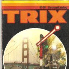 Juguetes antiguos: CATALOGO TRIX 1977-78.EN ALEMAN.70 PAGINAS.. Lote 26083770