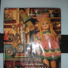 Juguetes antiguos: LA JOGUINA A CATALUNYA. J.CORREDOR-MATHEOS. ED. 62. PARA RESTAURACIÓN.. Lote 26236464