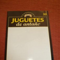 Juguetes antiguos: JUGUETES DE ANTAÑO COLECCION PAYA FASCÍCULO 32 RBA. Lote 30996170