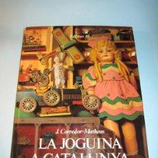 Juguetes antiguos: LIBRO LA JOGUINA A CATALUNYA, EDICIONES 62 S.A. BARCELONA. Lote 31229180