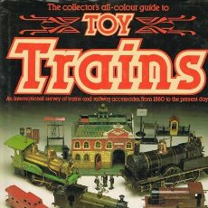 Juguetes antiguos: THE COLLECTOR'S ALL-COLOUR GUIDE TO TOY TRAINS (TRENES DE JUGUETE). Lote 31427651