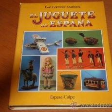 Juguetes antiguos: EL JUGUETE EN ESPAÑA JOSE CORREDOR MATHEOS LIBRO 1989. Lote 33552758