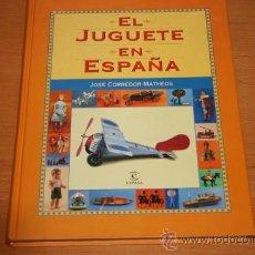 Juguetes antiguos: JUGUETES ANTIGUOS EN ESPAÑA LIBRO JOSE CORREDOR EL JUGUETE EN ESPAÑA 1999. Lote 33553536