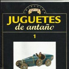 Juguetes antiguos: JUGUETES DE ANTAÑO COLECCION PAYA FASCÍCULO 1 UNO RBA. Lote 34490976
