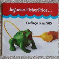 Juguetes antiguos: CATALOGO JUGUETES GUIA FISHER-PRICE 1985. Lote 36586006