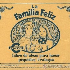 Juguetes antiguos: L53 - CONGOST - LA FAMILIA FELIZ (INSTRUCIONES)LIBRO PARA HACER PEQUEÑOS TRABAJOS. Lote 39227242
