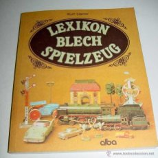Juguetes antiguos: ANTIGUO LIBRO DE JUGUETES ANTIGUOS . LEXIKON BLECH SPIELZEUG - KURT HARRER - EDIT. ALBA - ALEMANIA -. Lote 38245124