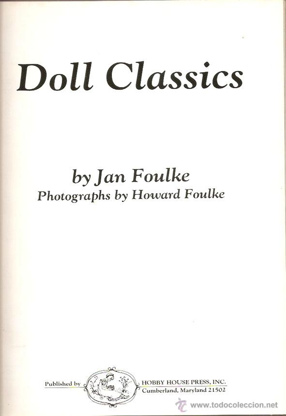 Juguetes antiguos: Muñecas. DOLL CLASSICS. by Jan Foulke. EEUU 1987. 208 pag. 22 x 28 cms. -Vell i Bell - Foto 2 - 40746393