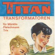 Juguetes antiguos: CATÀLOGO TITAN TRANSFORMATOREN FUR MÄRKLIN FLEISCHMANN TRIX 1960S - EN ALEMÁN . Lote 41421333
