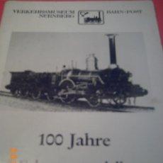 Juguetes antiguos: 100 JAHRE FAHRZEUGMODELLE - VERKEHRSMUSEUM - BAHN-POST - NÜRNBERG -100 AÑOS MODELOS TREN-NUREMBERG. Lote 45813543