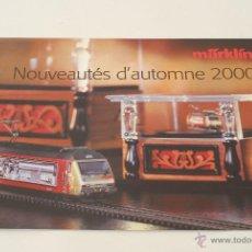 Juguetes antiguos: CATÁLOGO TRENES MÄRKLIN NOVEDADES OTOÑO 2000. EN FRANCÉS. . Lote 47634513