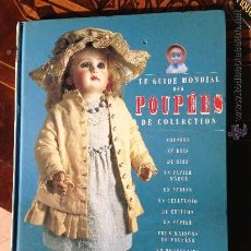 Juguetes antiguos: LE GUIDE MONDIAL POUPÉES DE COLLECTION. Lote 35327835