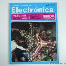 Juguetes antiguos: REVISTA ESPAÑOLA DE ELECTRÓNICA Nº 362. Lote 48893199