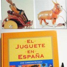 Juguetes antiguos: EL JUGUETE EN ESPAÑA - LIBRO JOSÉ CORREDOR-MATHEOS HISTORIA JUGUETES JUEGOS ESPAÑOLES CT MUY ILUSTR.. Lote 51376103