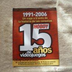 Juguetes antiguos: SUPLEMENTO ESPECIAL 15 ANIVERSARIO HOBBYCONSOLAS. Lote 51482192